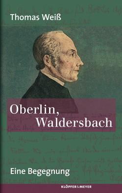Oberlin, Waldersbach von Weiss,  Thomas