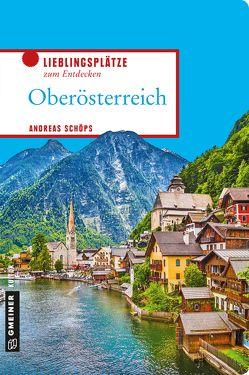Oberösterreich von Schöps,  Andreas