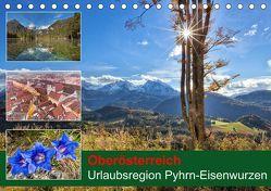Oberösterreich Urlaubsregion Pyhrn-Eisenwurzen (Tischkalender 2019 DIN A5 quer) von Johann,  Schörkhuber