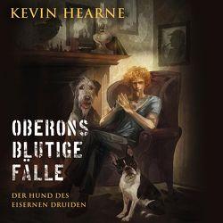 Oberons blutige Fälle von Hearne,  Kevin, Kaminski,  Stefan, Mader,  Friedrich