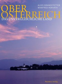 Oberösterreich von Brandstetter,  Alois, Horvath,  Manfred