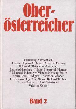 Oberösterreicher. Lebensbilder zur Geschichte Oberösterreichs / Oberösterreicher. Lebensbilder zur Geschichte Oberösterreichs von Lachinger,  Johann, Zauner,  Alois, Zinnhobler,  Rudolf