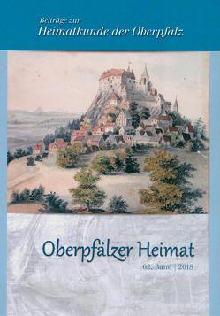 Oberpfälzer Heimat / Oberpfälzer Heimat 2018 von Fähnrich Harald, Freller,  Thomas, Schmidbauer,  Georg, Vorsatz,  Petra