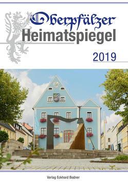 Oberpfälzer Heimatspiegel / Oberpfälzer Heimatspiegel 2019 von Appl,  Tobias, Bodner,  Eckhard, Fähnrich Harald, Guthjahr,  Markusine, Pauly,  Peter
