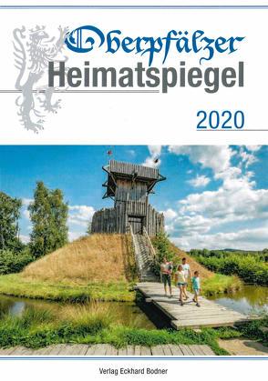 Oberpfälzer Heimatspiegel / Oberpfälzer Heimatspiegel 2020 von Brandl,  Friedrich, Fendl,  Josef, Grill,  Harald, Pickl,  Grete
