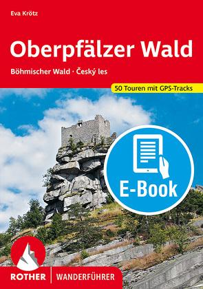 Oberpfälzer Wald (E-Book) von Krötz,  Eva