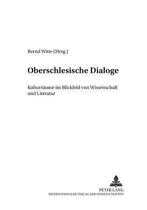 Oberschlesische Dialoge von Witte,  Bernd