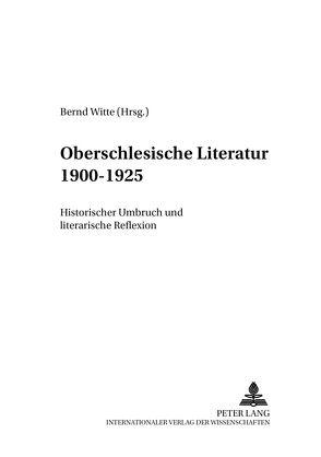 Oberschlesische Literatur 1900 – 1925 von Witte,  Bernd