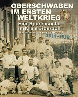 Oberschwaben im Ersten Weltkrieg – Eine Spurensuche im Kreis Biberach von Angele,  Johannes, Merk,  Wolfgang