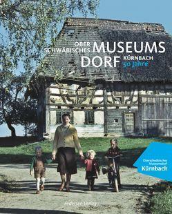 Oberschwäbisches Museumsdorf Kürnbach von Kniep,  Jürgen