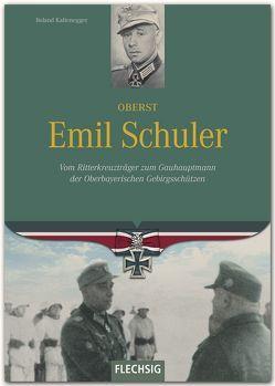 Oberst Emil Schuler von Kaltenegger,  Roland