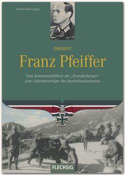 Oberst Franz Pfeiffer von Kaltenegger,  Roland