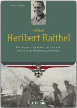 Oberst Heribert Raithel von Kaltenegger,  Roland