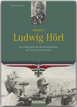 Oberst Ludwig Hörl von Kaltenegger,  Roland