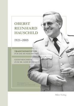 Oberst Reinhard Hauschild 1921-2005 von Drews,  Dirk, Gruhl,  Stefan