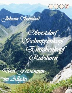 Oberstdorf Schnippenkopf Entschenkopf Rubihorn von Schubert,  Johann