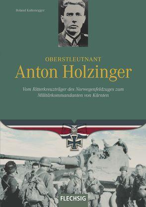 Oberstleutnant Anton Holzinger von Kaltenegger,  Roland