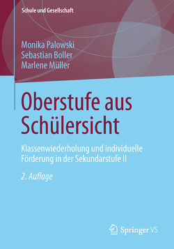 Oberstufe aus Schülersicht von Boller,  Sebastian, Müller,  Marlene, Palowski,  Monika