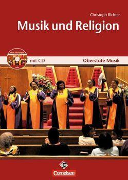 Oberstufe Musik: Musik & Religion, Schülerheft von Richter,  Christoph