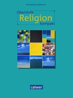 Oberstufe Religion kompakt von Dieterich,  Veit-Jakobus