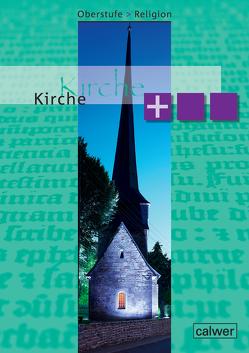 Oberstufe Religion Neu – Kirche plus von Dieterich,  Veit-Jakobus, Großklaus,  Beate, Imkampe,  Matthias, Rupp,  Hartmut