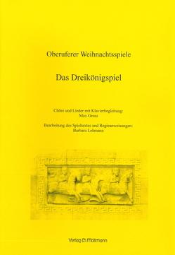 Oberuferer Weihnachtsspiele von Gross,  Max, Lehmann,  Barbara