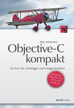 Objective-C kompakt von Seelemann,  Max