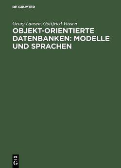 Objekt-orientierte Datenbanken: Modelle und Sprachen von Lausen,  Georg, Vossen,  Gottfried