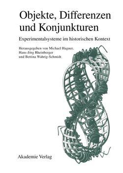 Objekte – Differenzen – Konjunkturen von Hagner,  Michael, Rheinberger,  Hans Jörg, Wahrig-Schmidt,  Bettina