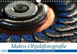Objekte ganz nah – Alte Gerätschaften ganz nah betrachtet (Wandkalender 2019 DIN A4 quer) von Eckert,  Ralf