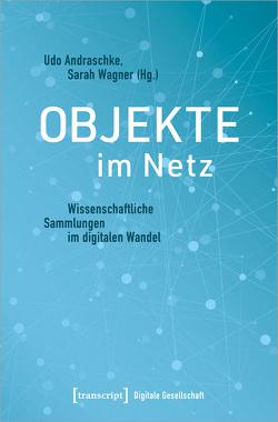 Objekte im Netz von Andraschke,  Udo, Wagner,  Sarah