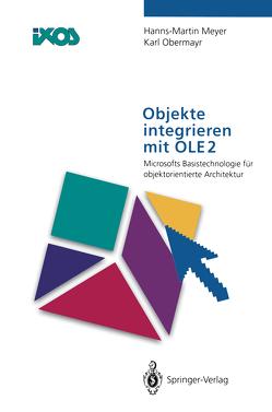 Objekte integrieren mit OLE2 von Meyer,  Hanns-Martin, Obermayr,  Karl