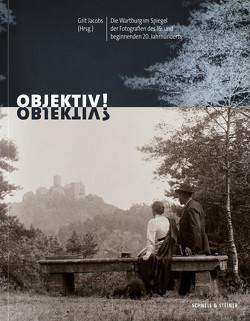 OBJEKTIV!? von Jakobs,  Grit, Menke,  Dorothee, Wartburg-Stiftung