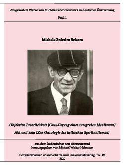 Objektive Innerlichkeit; Akt und Sein von Hebeisen,  Michael Walter, Sciacca,  Michele Federico