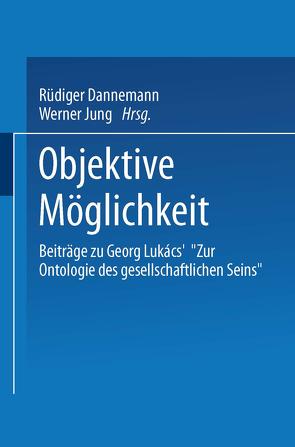 Objektive Möglichkeit von Dannemann,  Rüdiger, Jung,  Werner