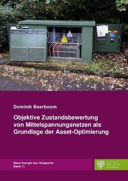 Objektive Zustandsbewertung von Mittelspannungsnetzen als Grundlage der Asset-Optimierung von Beerboom, Dominik