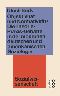 Objektivität und Normativität von Beck,  Ulrich