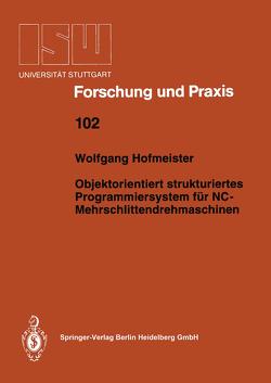 Objektorientiert strukturiertes Programmiersystem für NC-Mehrschlittendrehmaschinen von Hofmeister,  Wolfgang