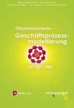 Objektorientierte Geschäftsprozessmodellierung mit der UML von Oestereich,  Bernd, Schroeder,  Claudia, Weilkiens,  Tim, Weiss,  Christian