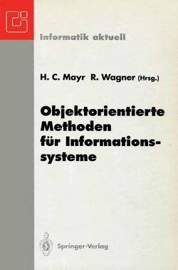 Objektorientierte Methoden für Informationssysteme von Mayr,  Heinrich C., Wagner,  Roland