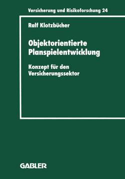 Objektorientierte Planspielentwicklung von Klotzbücher,  Ralf