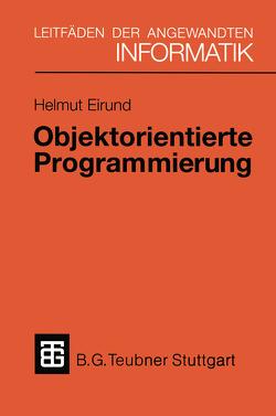 Objektorientierte Programmierung von Eirund,  Helmut