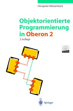 Objektorientierte Programmierung in Oberon-2 von Mössenböck,  Hanspeter, Wirth,  N.