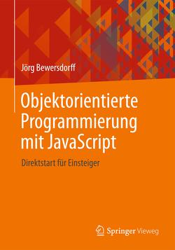 Objektorientierte Programmierung mit JavaScript von Bewersdorff,  Jörg