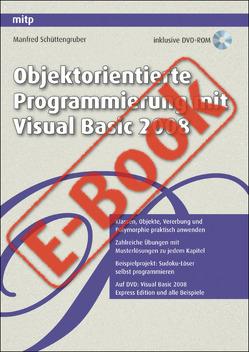 Objektorientierte Programmierung mit Visual Basic 2008 von Schüttengruber,  Manfred