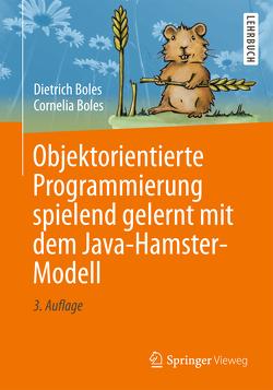 Objektorientierte Programmierung spielend gelernt mit dem Java-Hamster-Modell von Boles,  Cornelia, Boles,  Dietrich