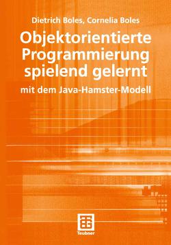 Objektorientierte Programmierung spielend gelernt von Boles,  Cornelia, Boles,  Dietrich