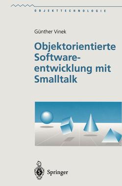 Objektorientierte Softwareentwicklung mit Smalltalk von Vinek,  Günther