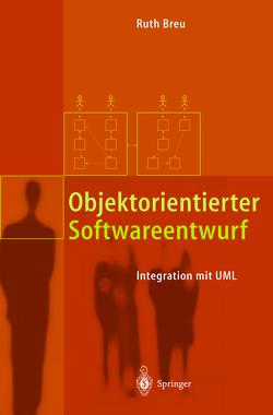 Objektorientierter Softwareentwurf von Breu,  Ruth