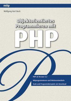 Objektorientiertes Programmieren mit PHP von Bock,  Wolfgang Kurt